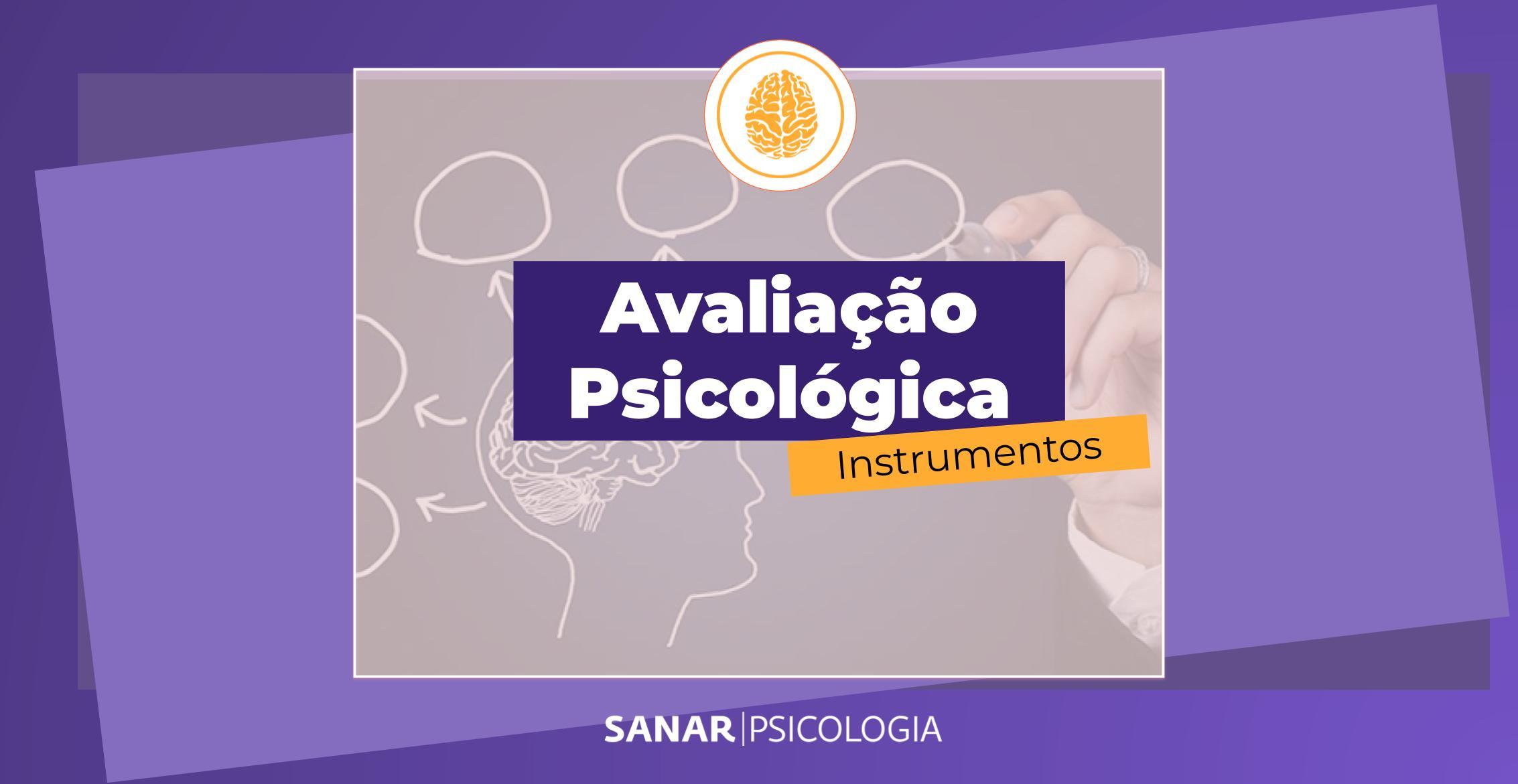 Avaliação Psicológica: instrumentos